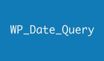 WP_Date_Query: Работа с датами в WordPress